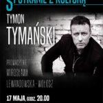 """Dzisiejszym gościem """"Spotkania z kulturą"""" będzie Tymon Tymański"""