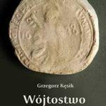 """Jutro promocja książki Grzegorza Kęsika – """"Wójtostwo w Ciechanowie"""""""
