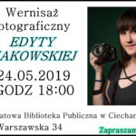 Jutro wernisaż fotograficzny Edyty Makowskiej