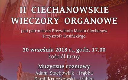 """II Ciechanowskie Wieczory Organowe: """"Muzyczne rozmowy"""""""