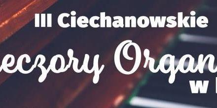 W niedzielę kolejny koncert w ramach III Ciechanowskich Wieczorów Organowych