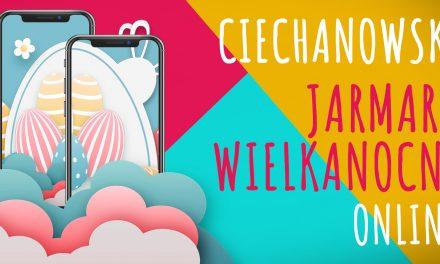 Jutro startuje Ciechanowski Jarmark Wielkanocny Online