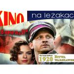 """""""Bitwa Warszawska 1920"""" w Kinie na leżakach"""