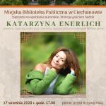 Ciechanów: Spotkanie autorskie w miejskiej Bibliotece. Gościem będzie Katarzyna Enerlich