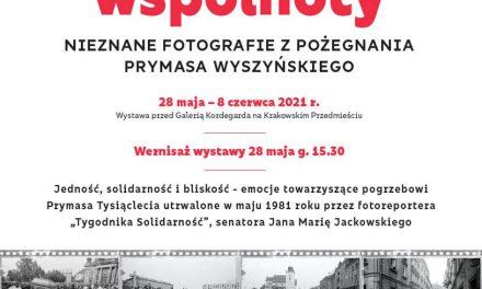 """Wernisaż wystawy- """"Doświadczyć wspólnoty. Nieznane fotografie z pożegnania Prymasa Wyszyńskiego"""""""
